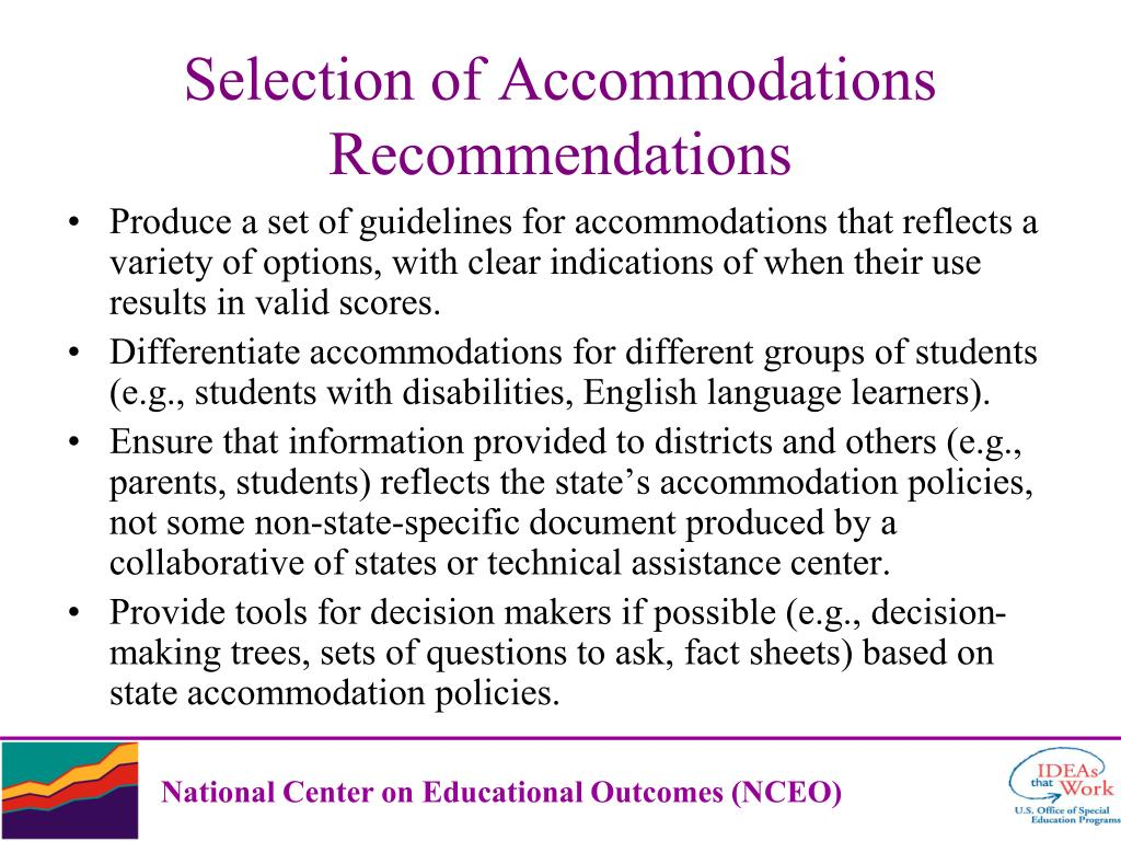 Produce a set of guidelines for accommodations that reflects a variety of options, with clear indications of when their use results in valid scores.