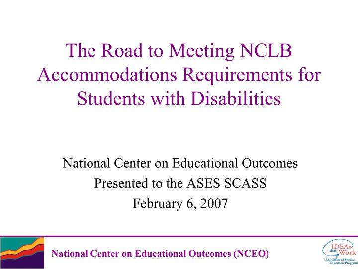 The road to meeting nclb accommodations requirements for students with disabilities l.jpg