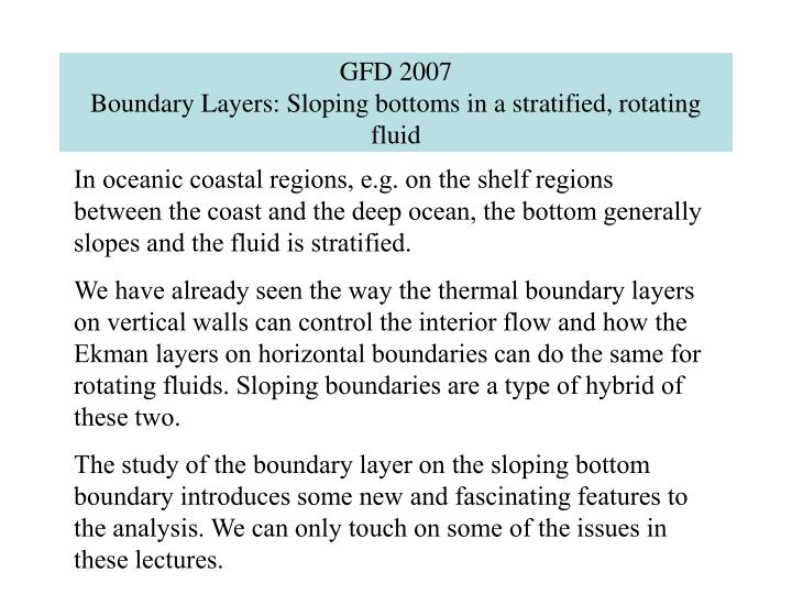 Gfd 2007 boundary layers sloping bottoms in a stratified rotating fluid l.jpg