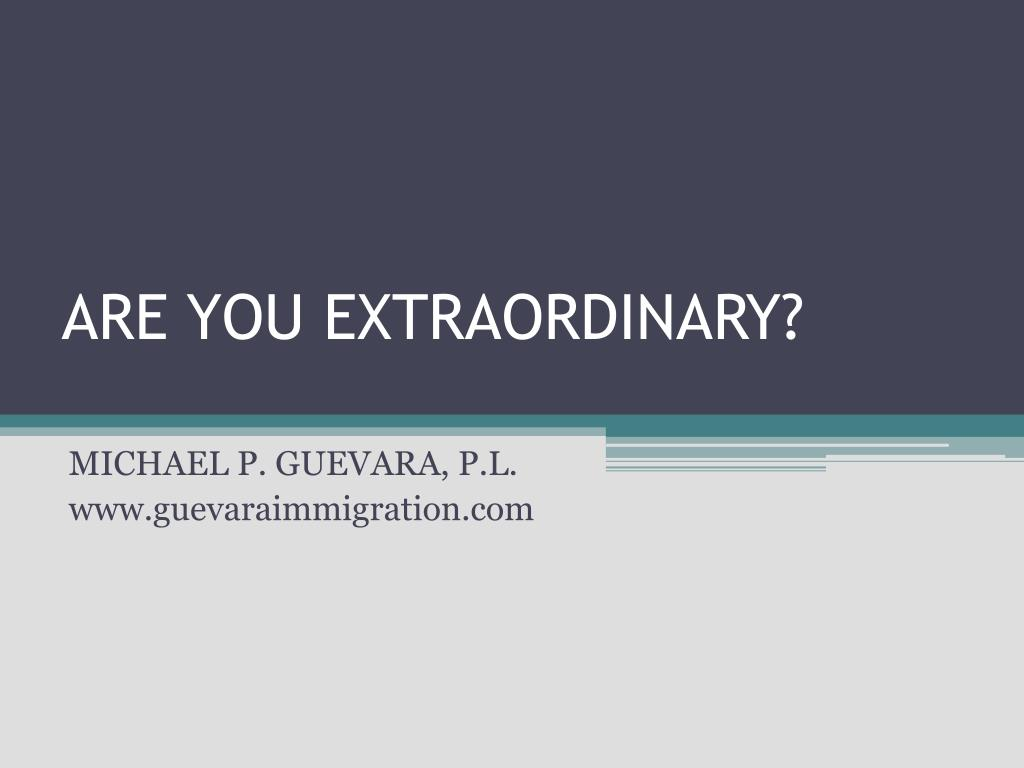 ARE YOU EXTRAORDINARY?