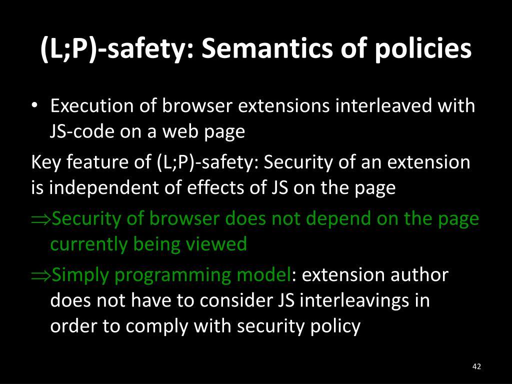 (L;P)-safety: Semantics of policies