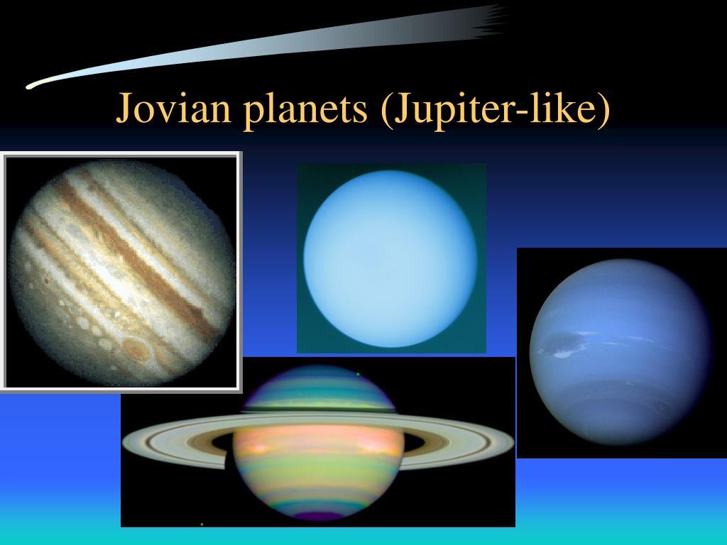 Jovian planets (Jupiter-like)