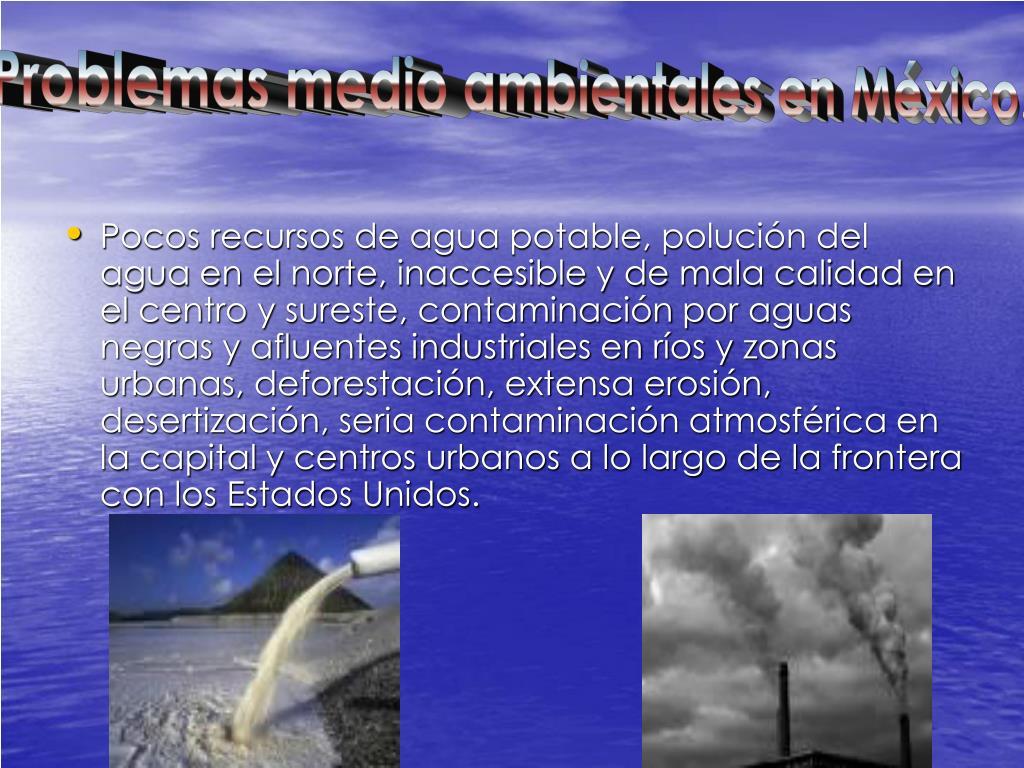 Problemas medio ambientales en México.