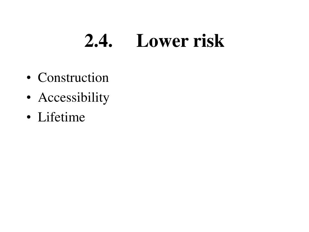 2.4.     Lower risk