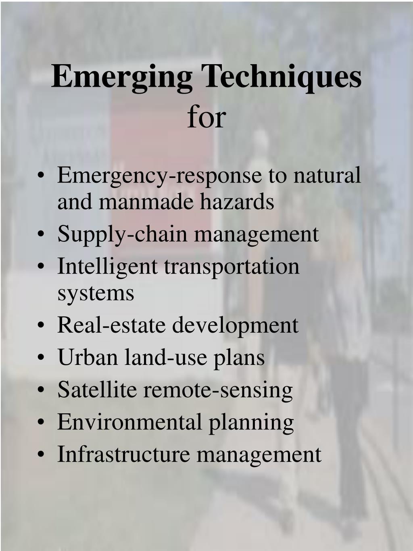 Emerging Techniques