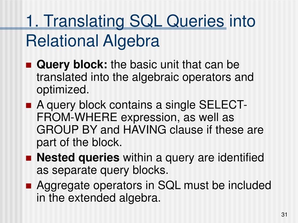 1. Translating SQL Queries into Relational Algebra