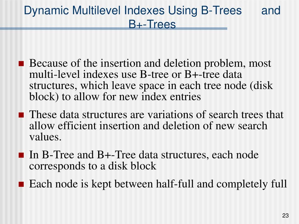 Dynamic Multilevel Indexes Using B-Trees      and B+-Trees