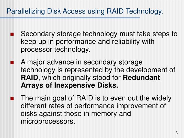Parallelizing disk access using raid technology l.jpg