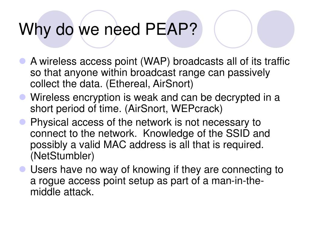 Why do we need PEAP?
