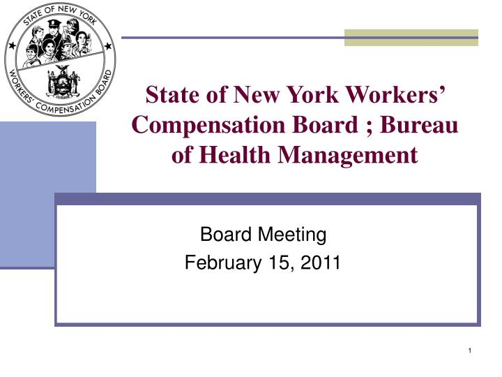 State of new york workers compensation board bureau of health management