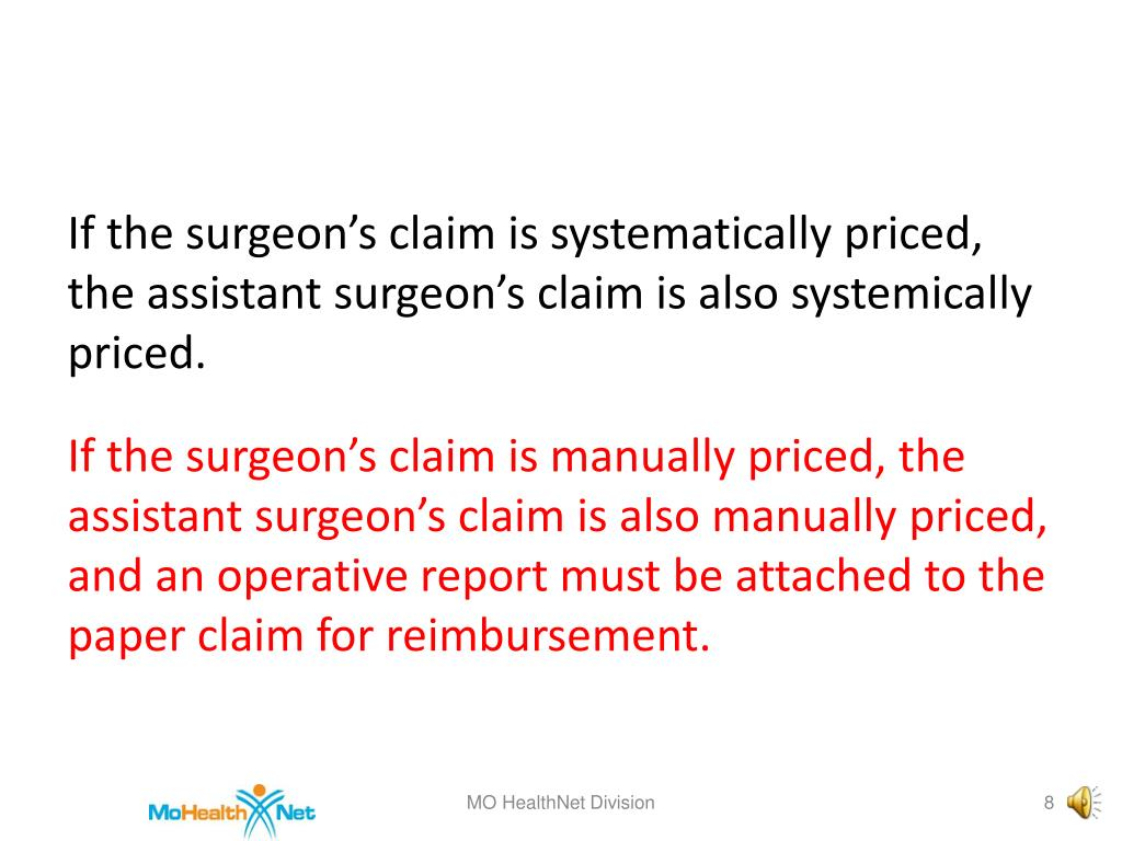 If the surgeon's claim is systematically priced, the assistant surgeon's claim is also systemically priced.