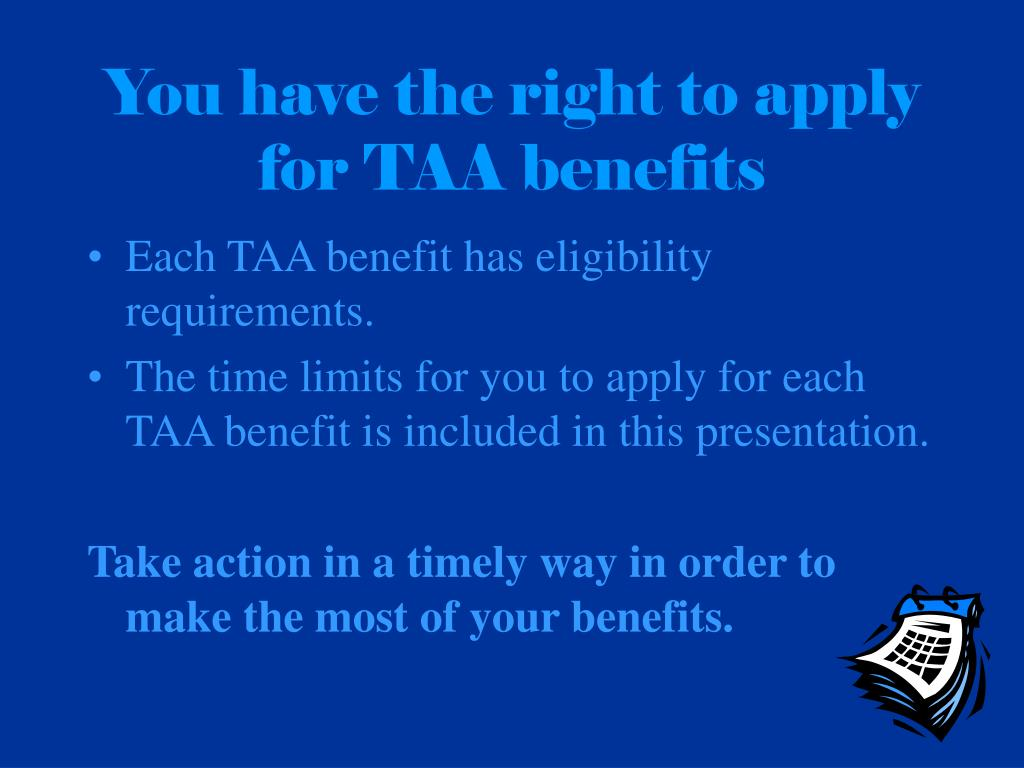 You have the right to apply for TAA benefits