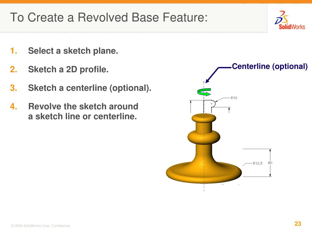 To Create a Revolved Base Feature: