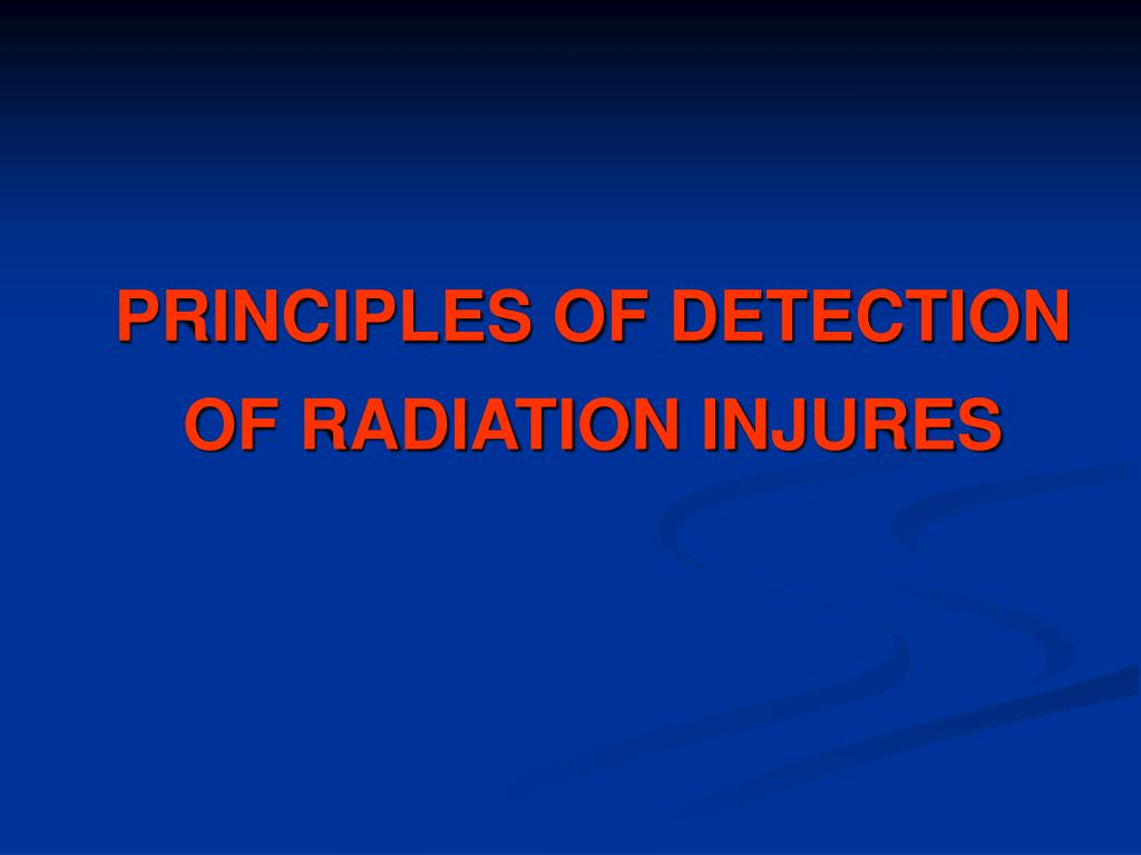 principles of d etection of radiation injures