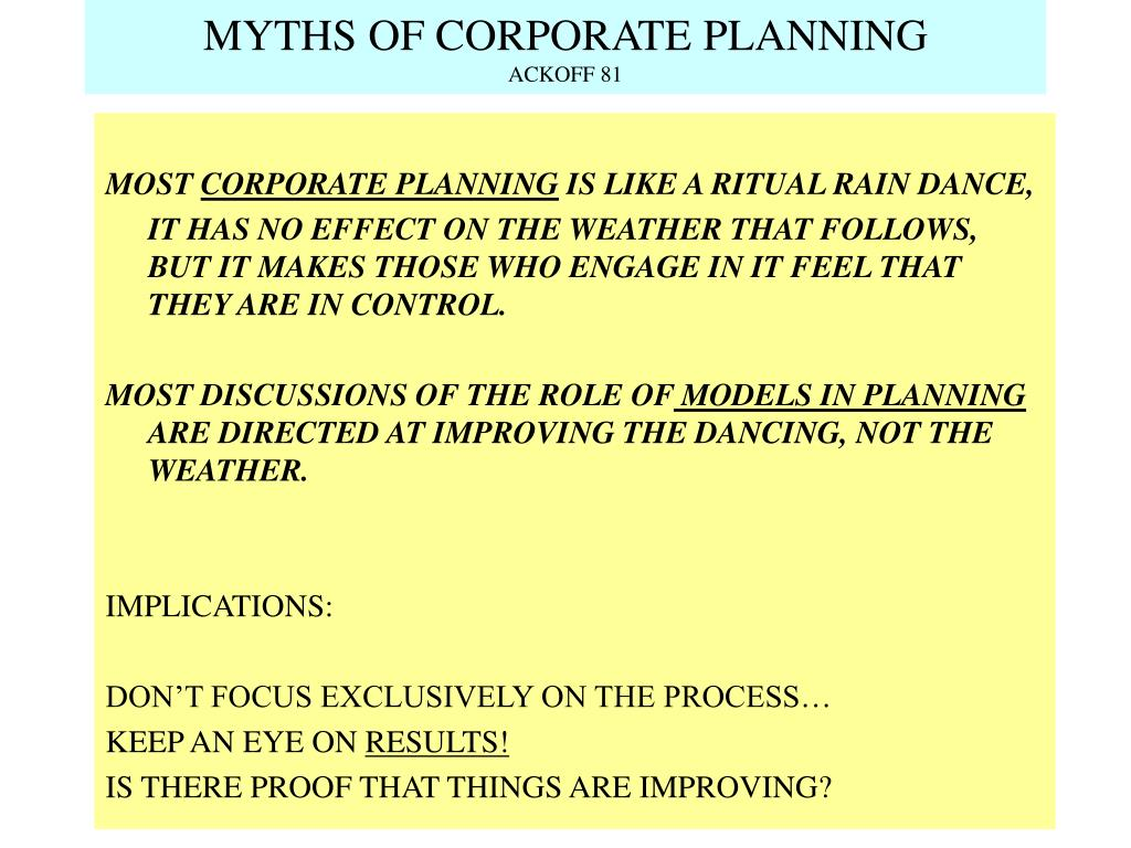 MYTHS OF CORPORATE PLANNING