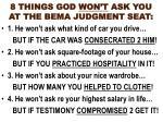 8 things god won t ask you at the bema judgment seat