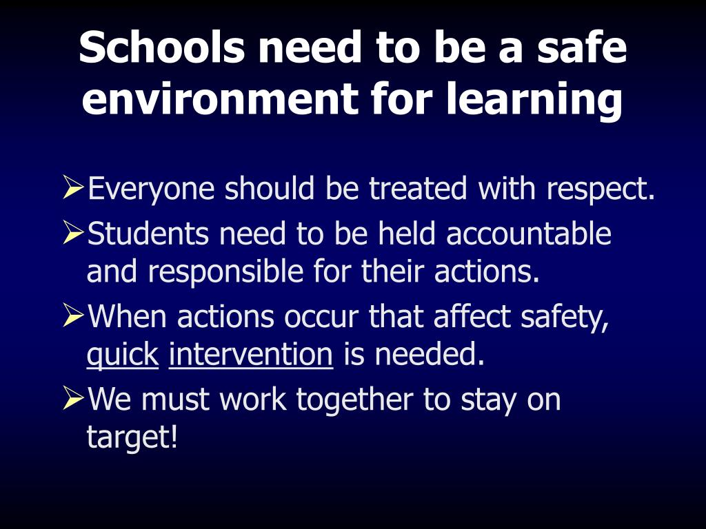 Schools need to be a safe environment for learning