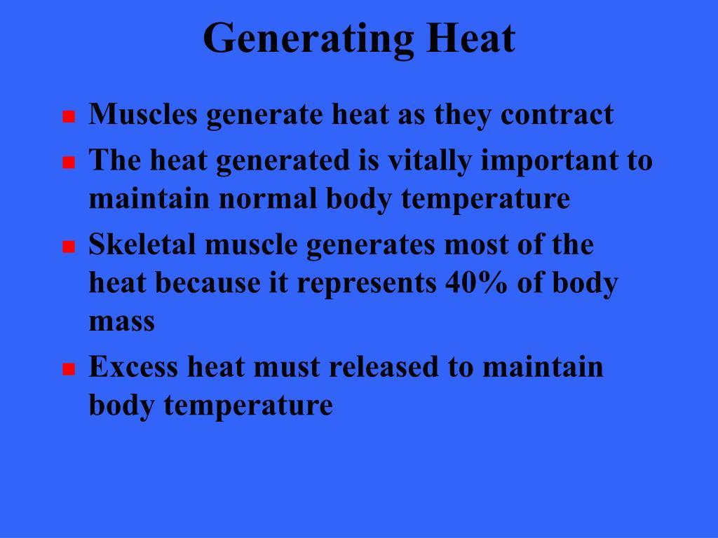 Generating Heat