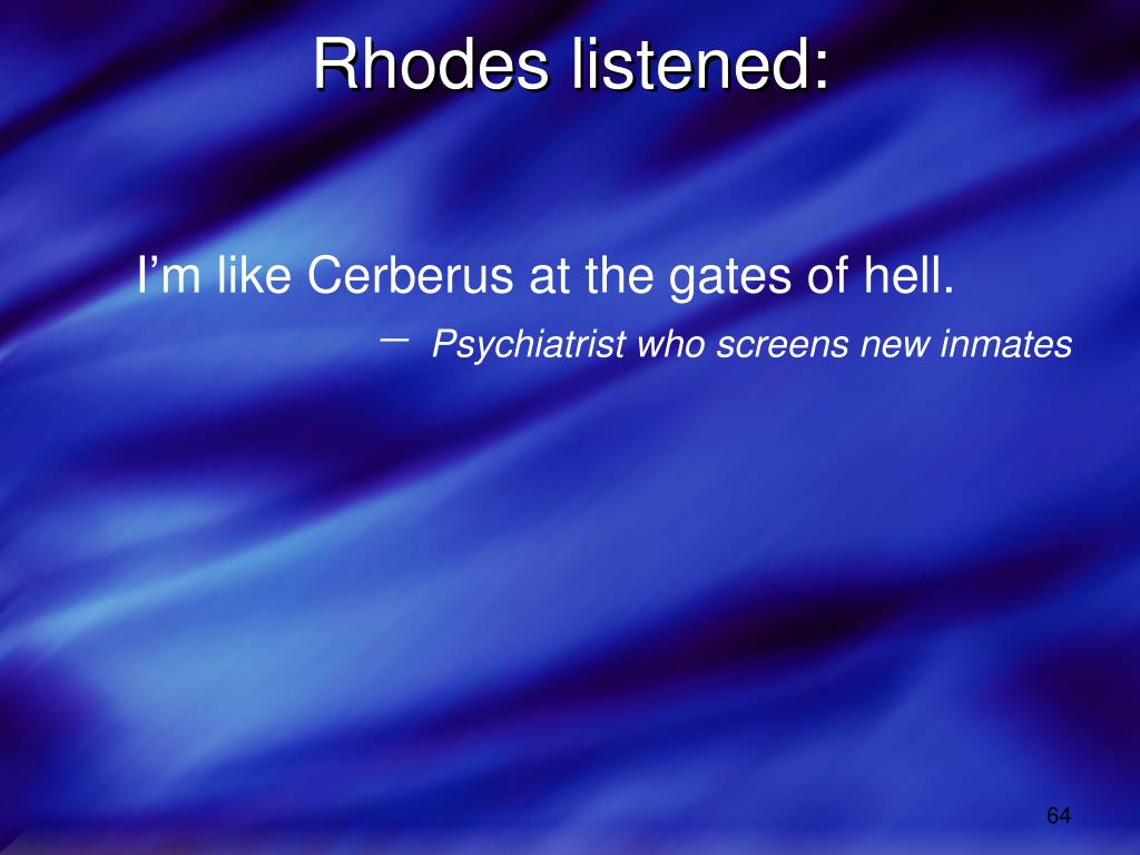 Rhodes listened: