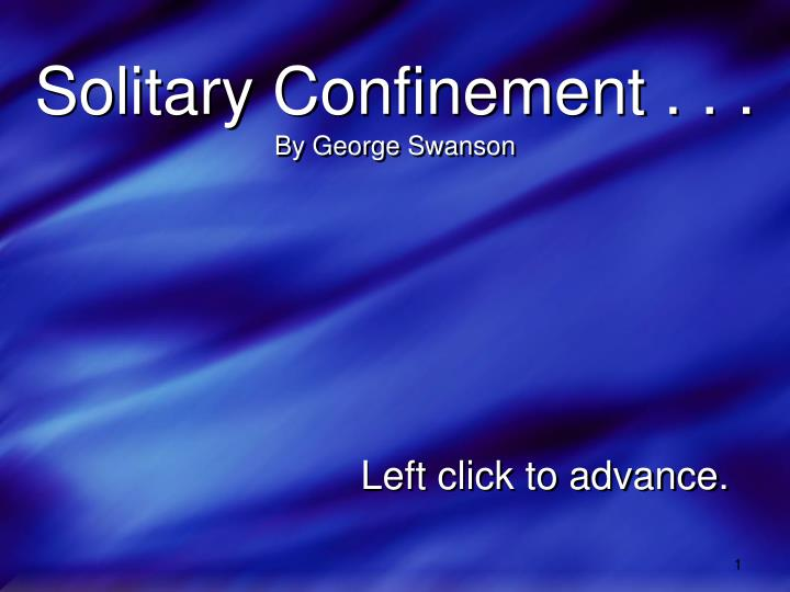 Solitary confinement by george swanson