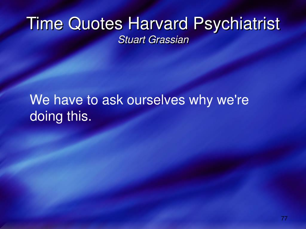 Time Quotes Harvard Psychiatrist
