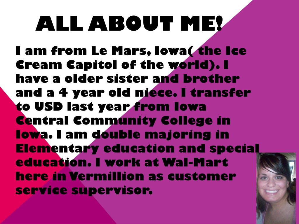 I am from Le Mars, Iowa( the Ice