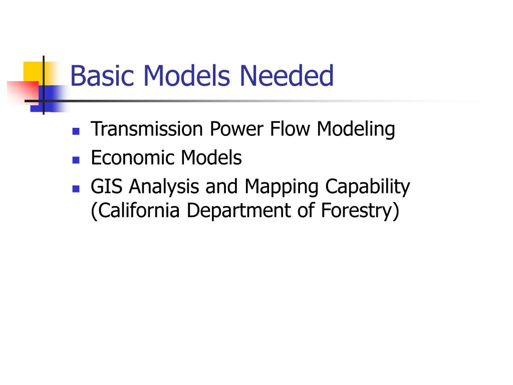 Basic Models Needed