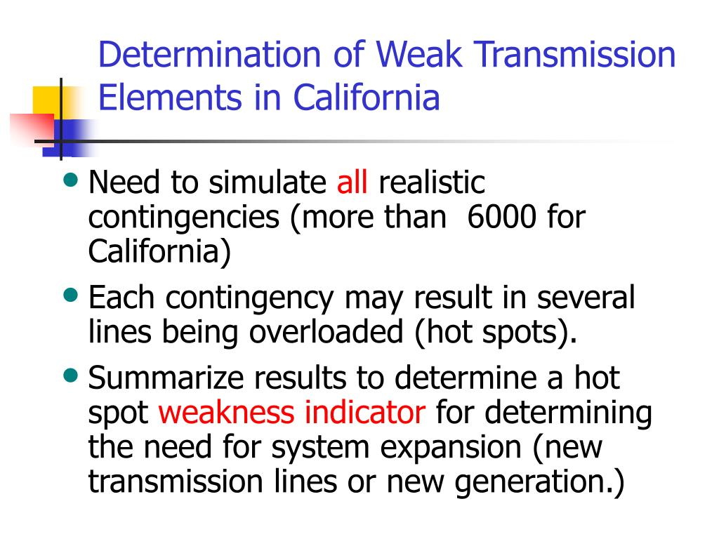 Determination of Weak Transmission Elements in California