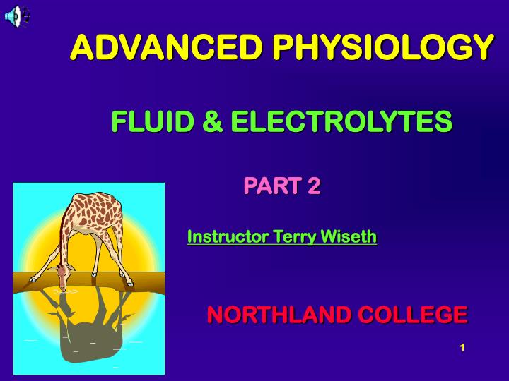 Advanced physiology fluid electrolytes part 2 instructor terry wiseth l.jpg