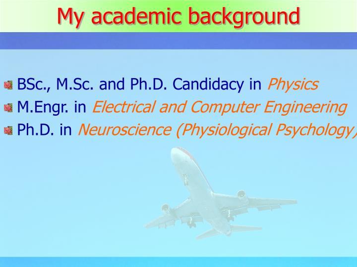 My academic background