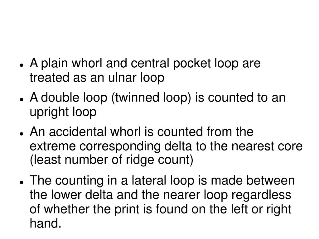 A plain whorl and central pocket loop are treated as an ulnar loop