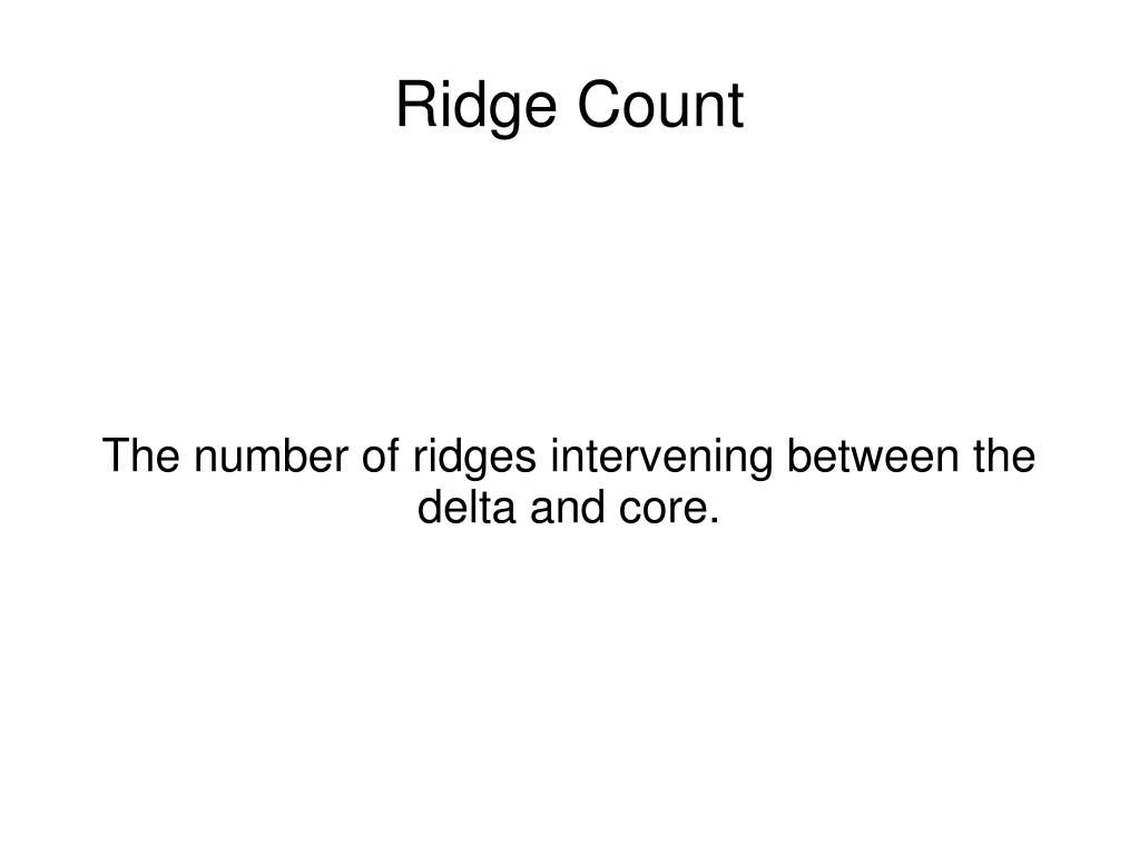 The number of ridges intervening between the delta and core.