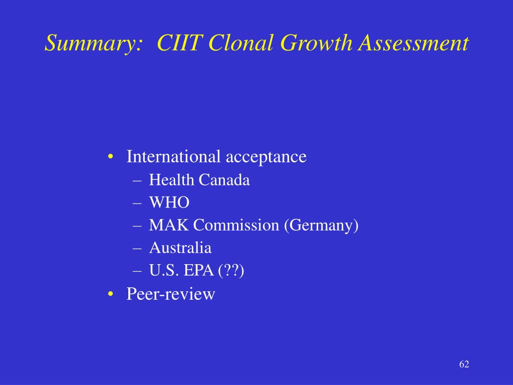 Summary:  CIIT Clonal Growth Assessment
