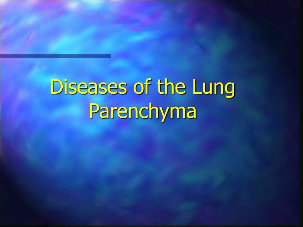 Diseases of the Lung Parenchyma