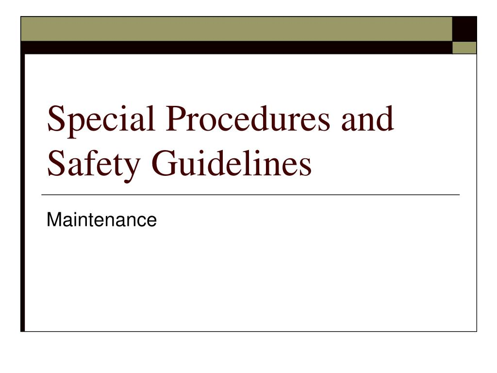Special Procedures and Safety Guidelines