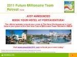 2011 future millionaire team retreat hotel