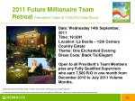 2011 future millionaire team retreat president s team 7 500 r o gala dinner