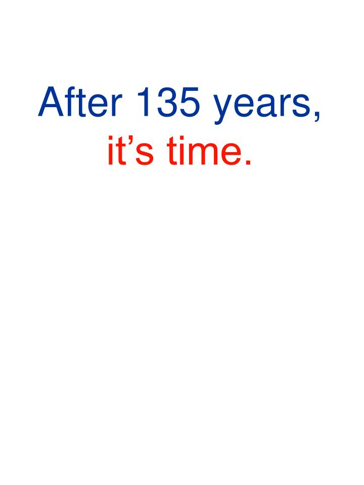 After 135 years,