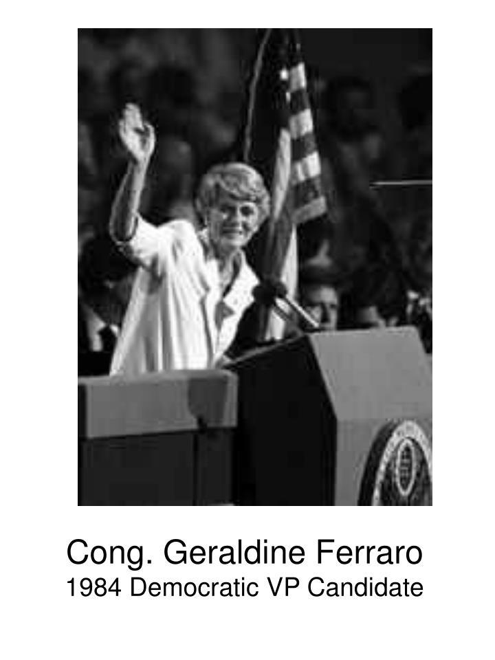 Cong. Geraldine Ferraro