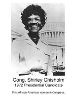 cong shirley chisholm 1972 presidential candidate first african american women in congress