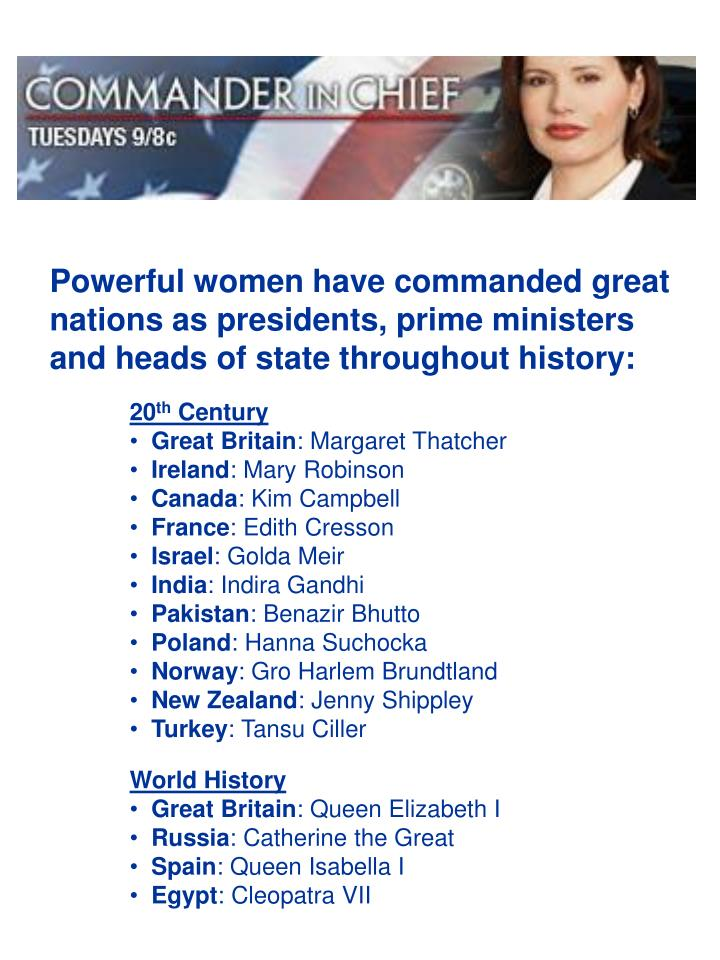Powerful women have commanded great nations as presidents, prime ministers and heads of state throug...