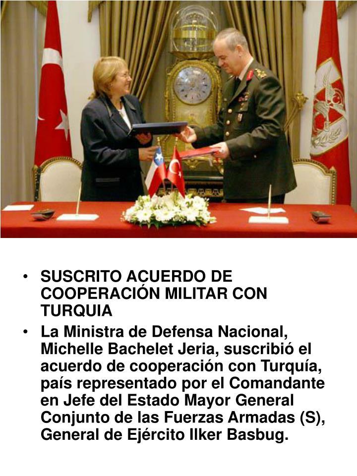SUSCRITO ACUERDO DE COOPERACIÓN MILITAR CON TURQUIA