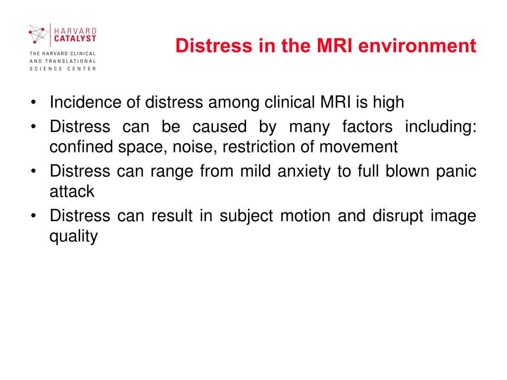 Distress in the MRI environment