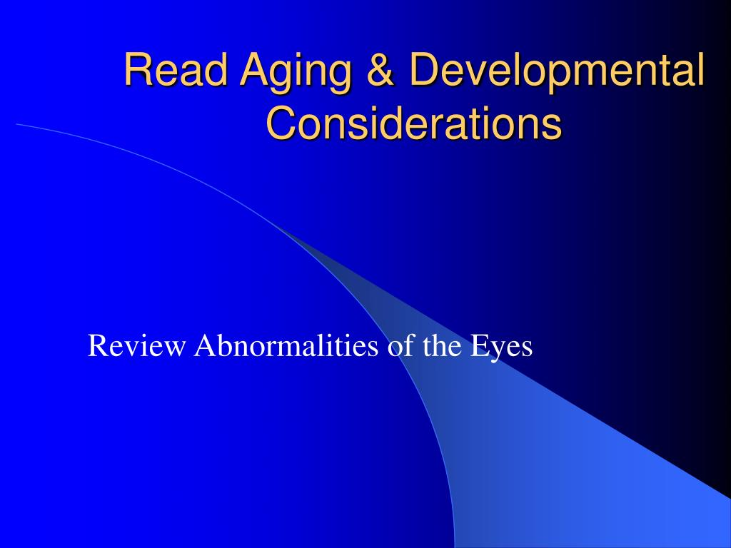 Read Aging & Developmental Considerations