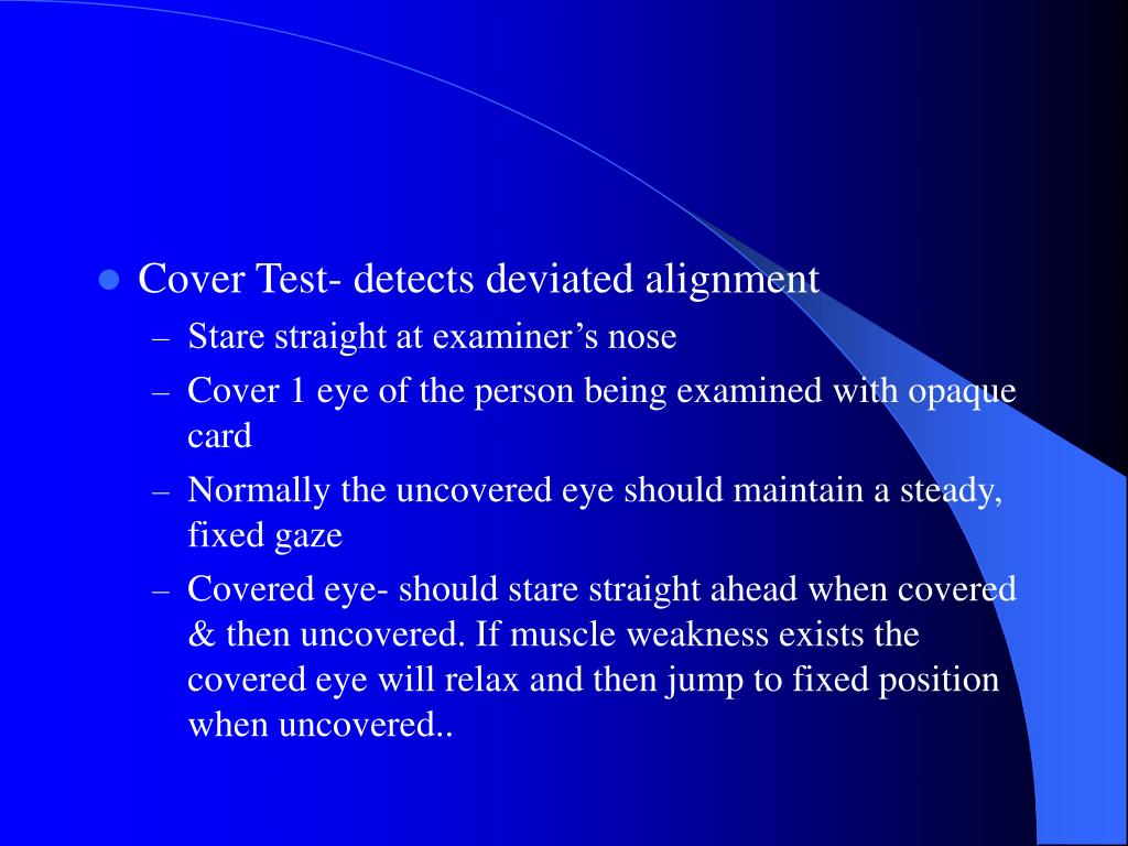 Cover Test- detects deviated alignment