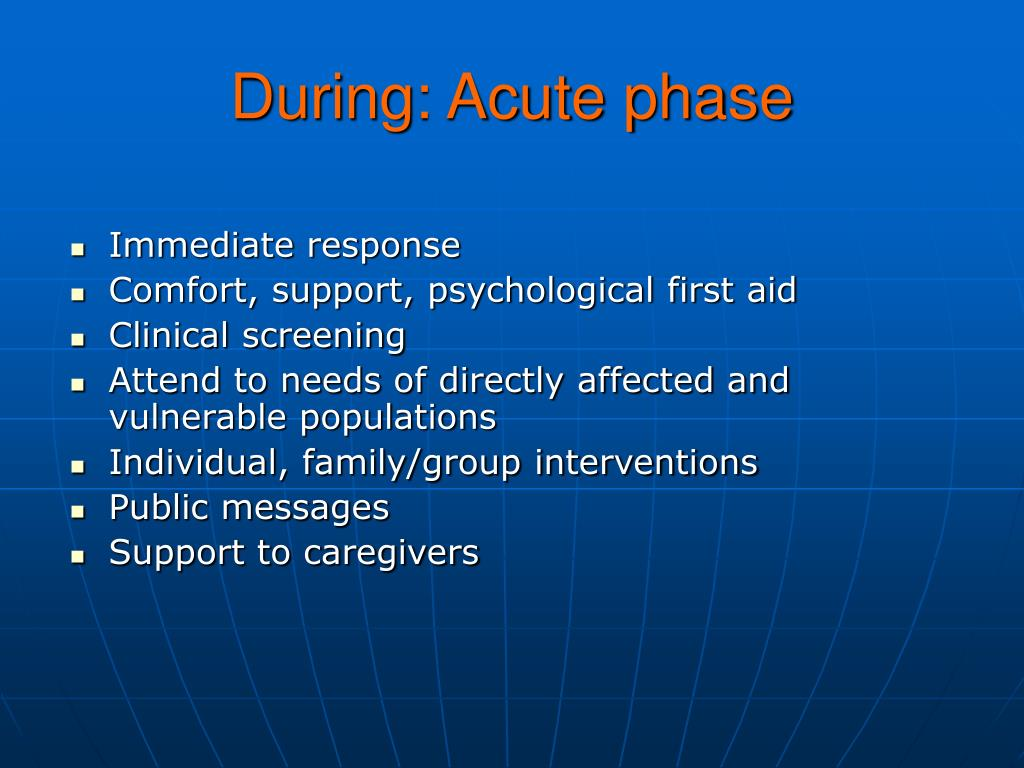 During: Acute phase