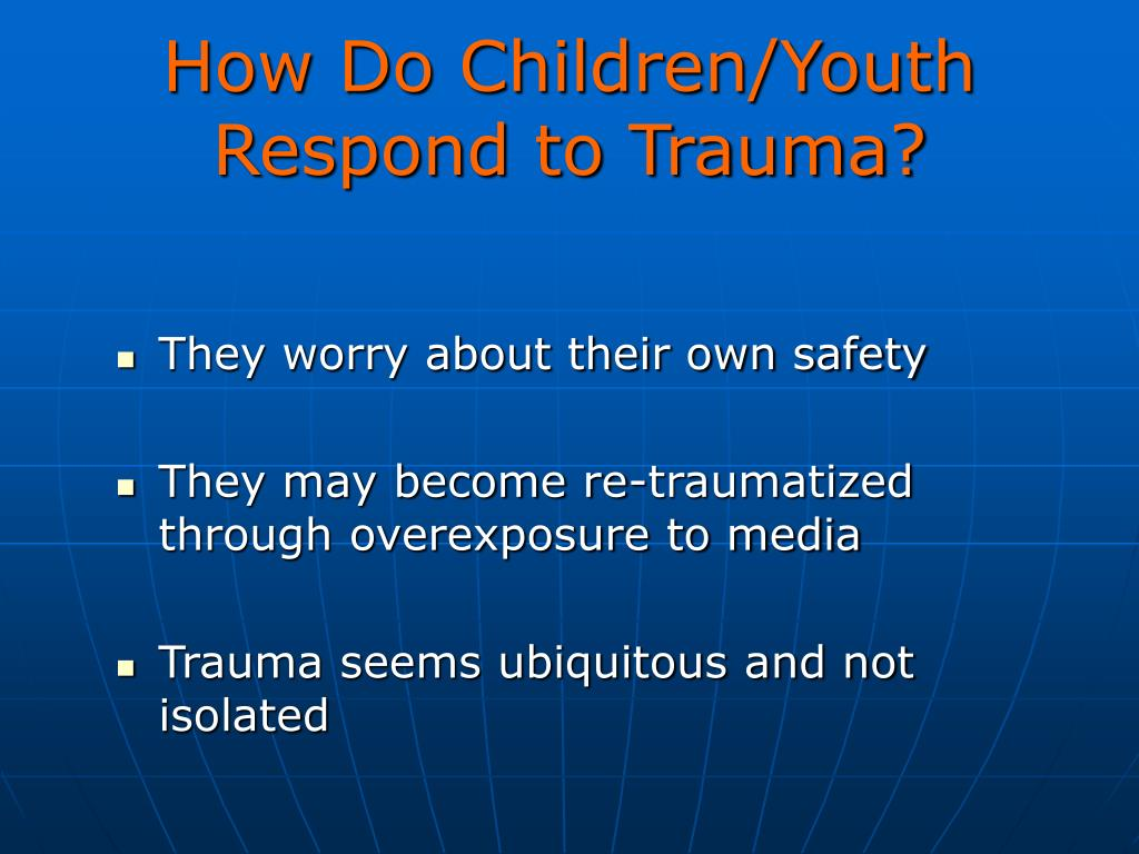 How Do Children/Youth Respond to Trauma?