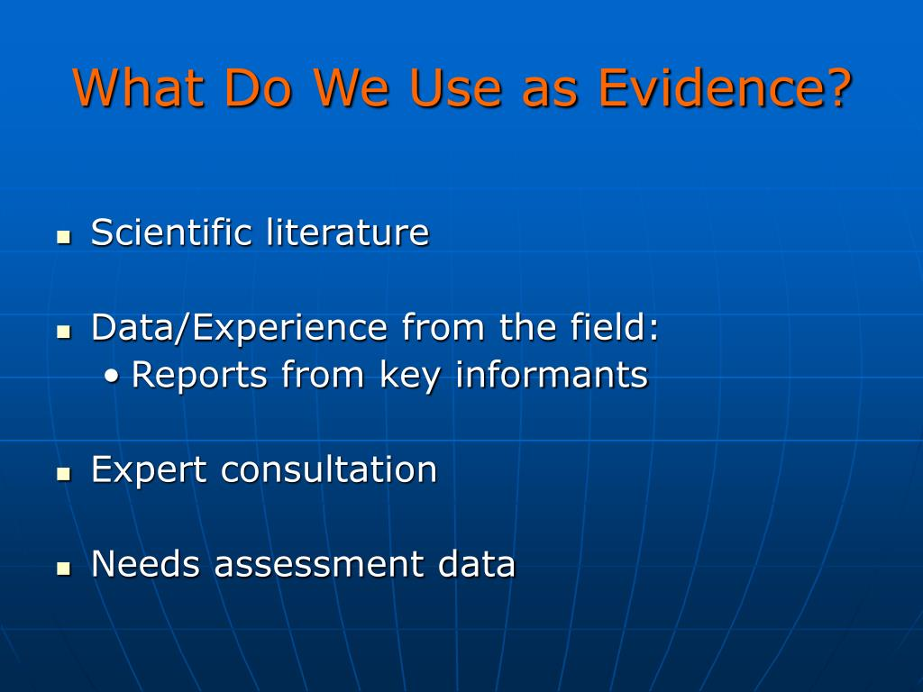 What Do We Use as Evidence?