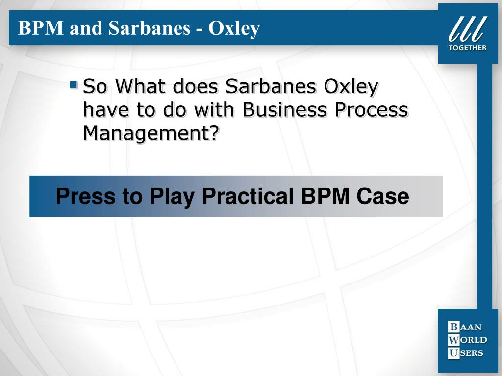 BPM and Sarbanes - Oxley