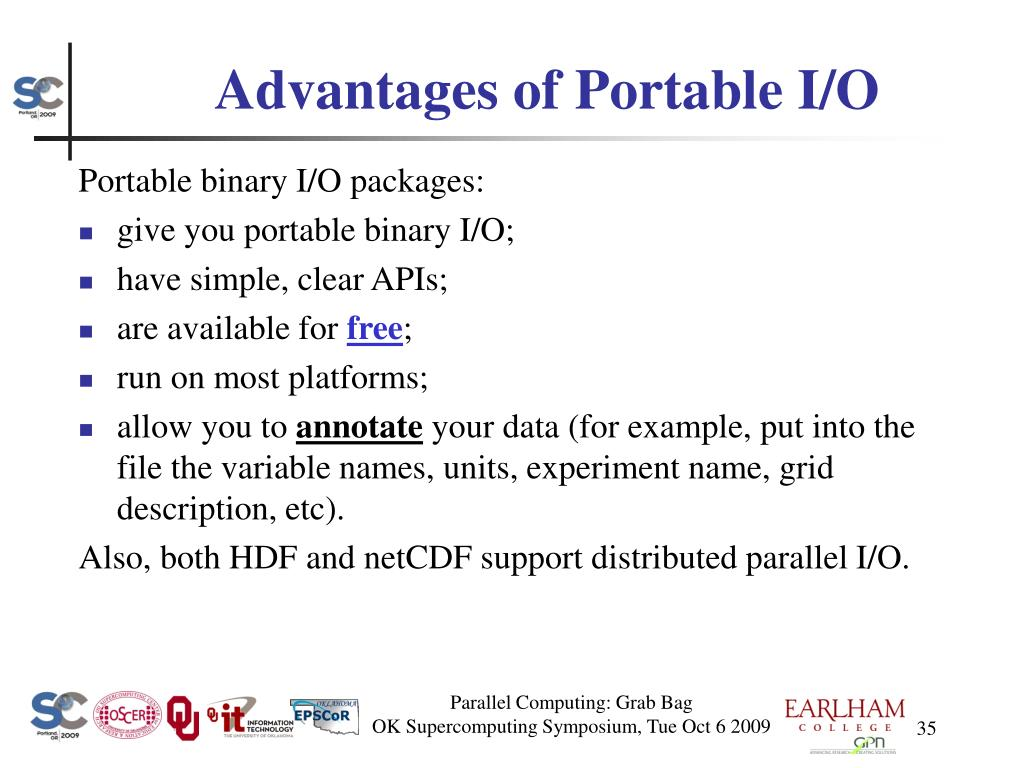 Advantages of Portable I/O